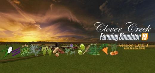 Photo of FS19 – Clovercreek Plus12Crops V1.0.0.3