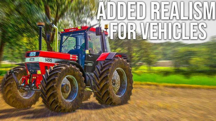 FS19 - Added Realism For Vehicles V1.3
