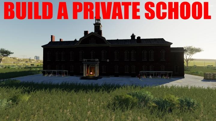 FS19 - Build A Private School V1.0