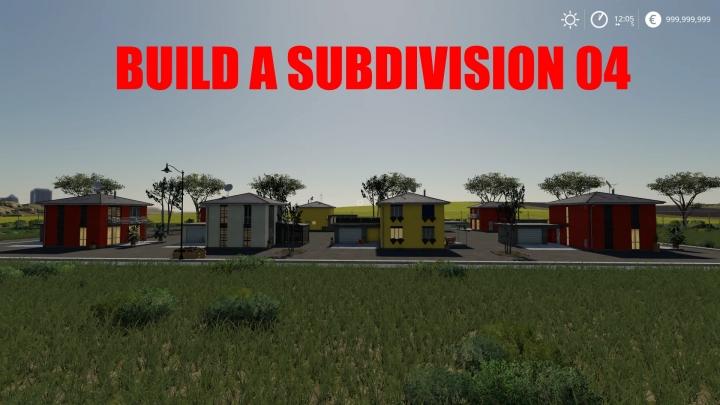 FS19 - Build A Subdivision 04 V1.0
