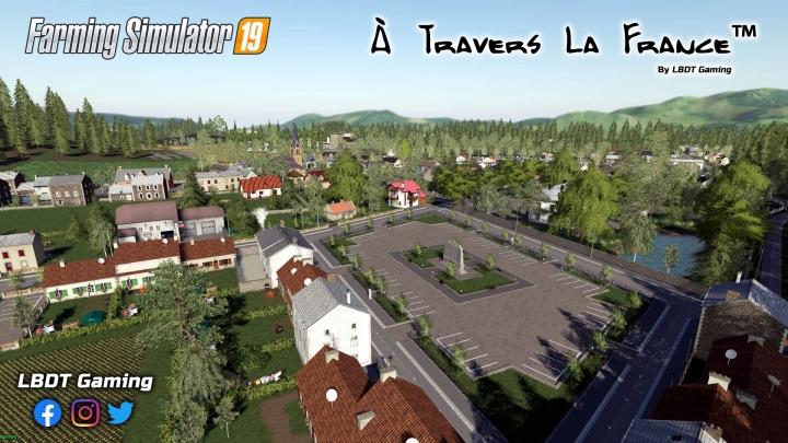 FS19 - A Travers La France V1.0.0.1